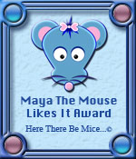 Here There Be Mice...© Maya Likes It Award Graphic